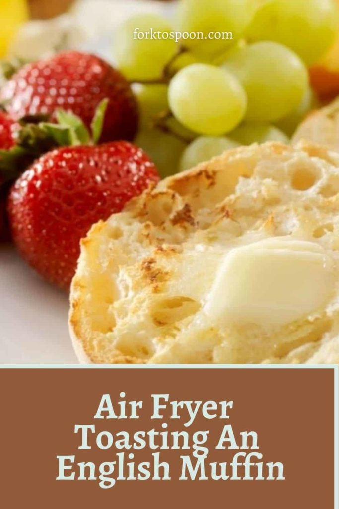 Air Fryer Toasting An English Muffin