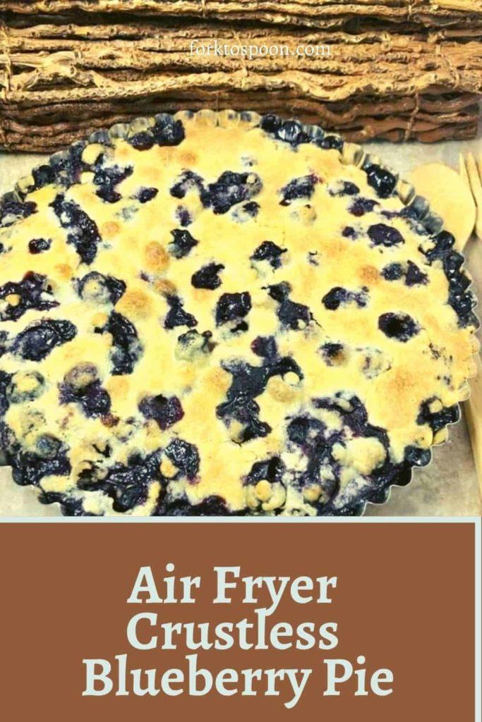 Air Fryer Crustless Blueberry Pie