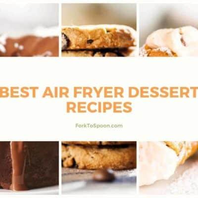 Best Air Fryer Dessert Recipes