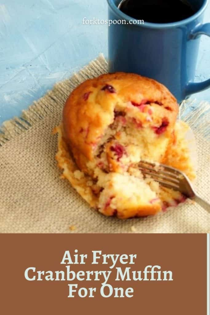 Air Fryer Cranberry Muffin For One