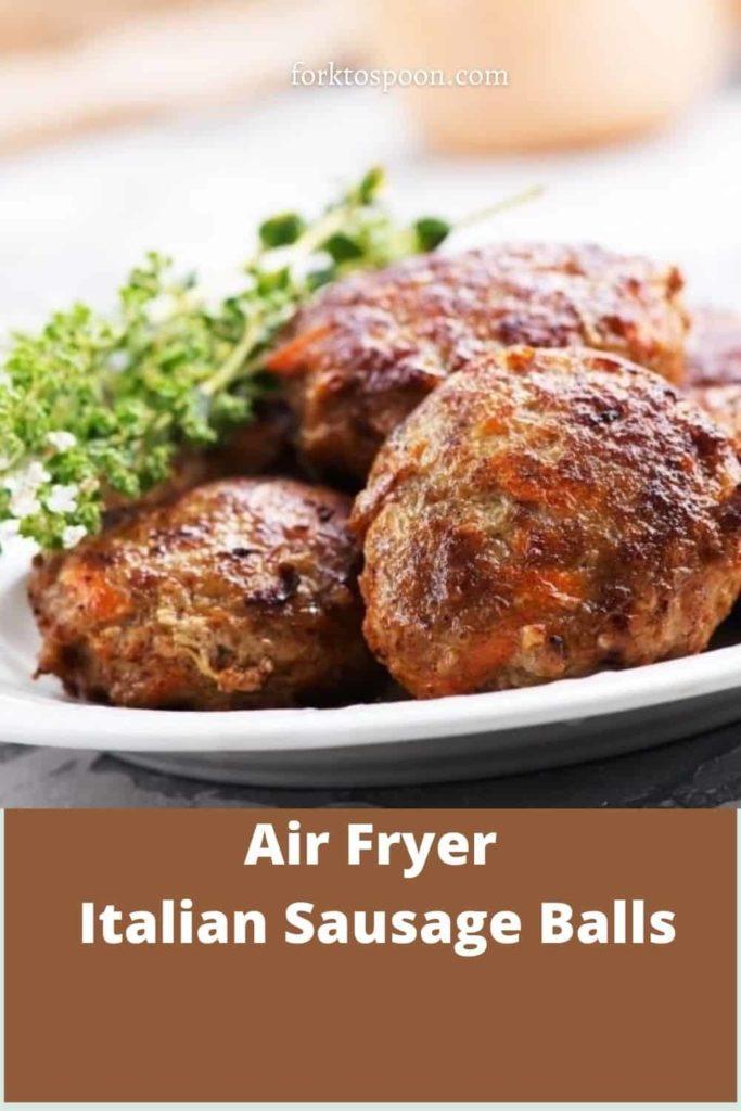 Air Fryer Italian Sausage Balls