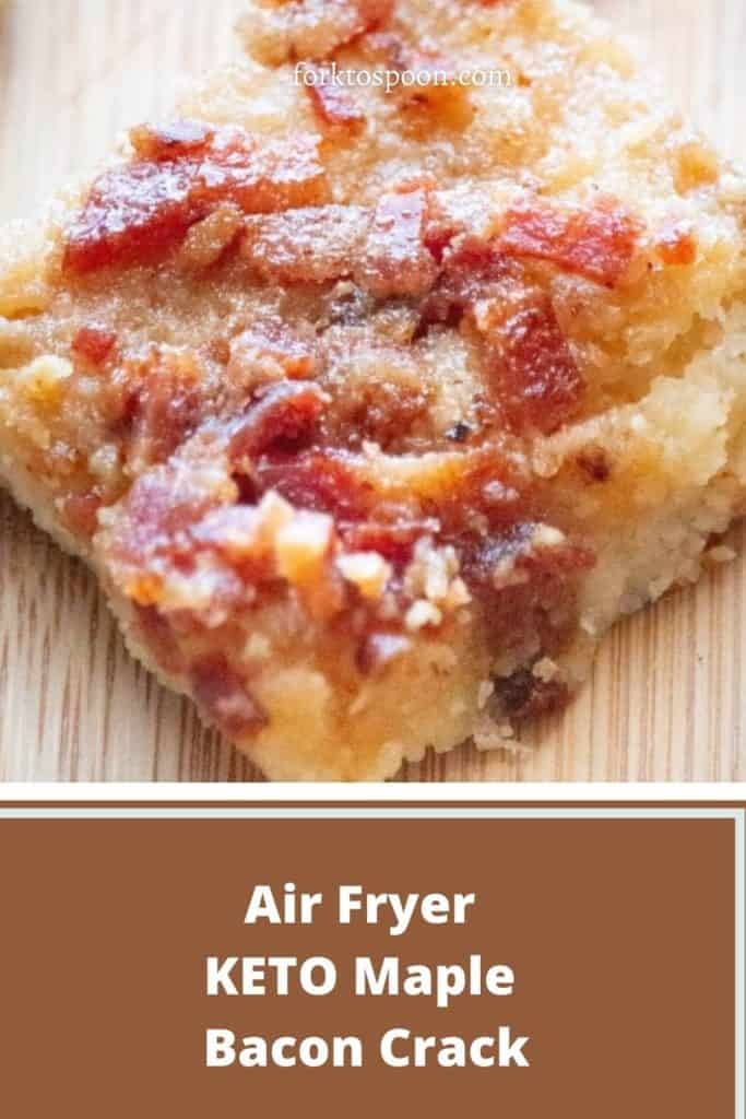 Air Fryer KETO Maple Bacon Crack