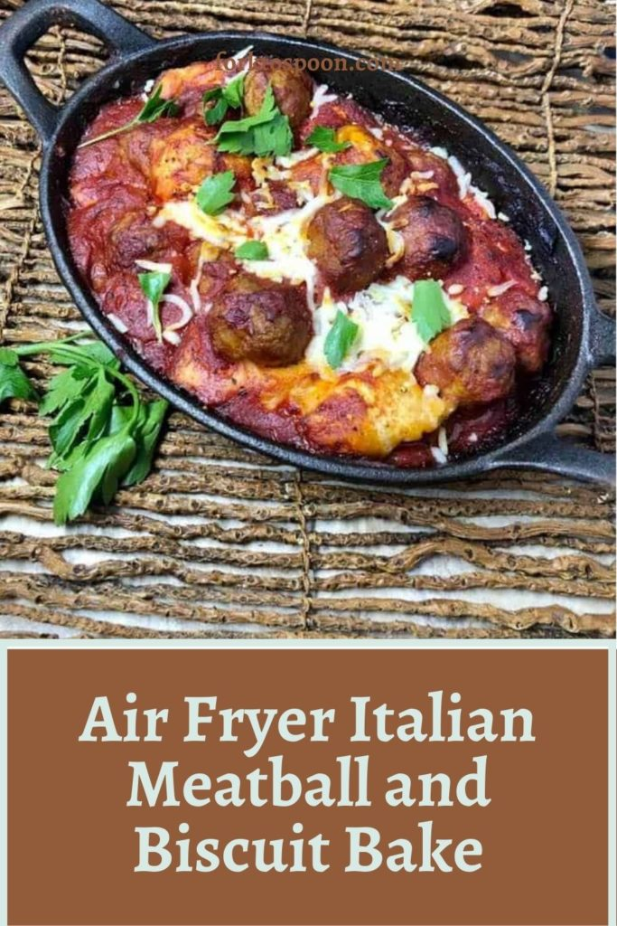 Air Fryer Italian Meatball and Biscuit Bake