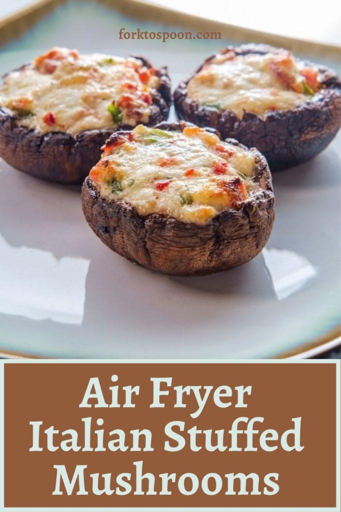 Air Fryer Italian Stuffed Mushrooms