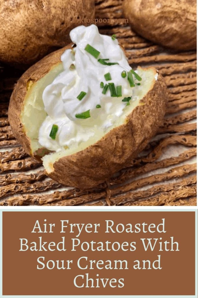 Air Fryer Roasted Baked Potatoes With Sour Cream and Chives