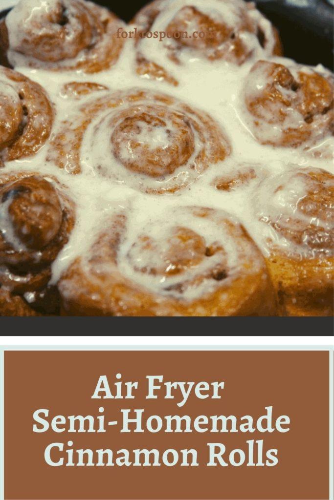Air Fryer Semi-Homemade Cinnamon Rolls