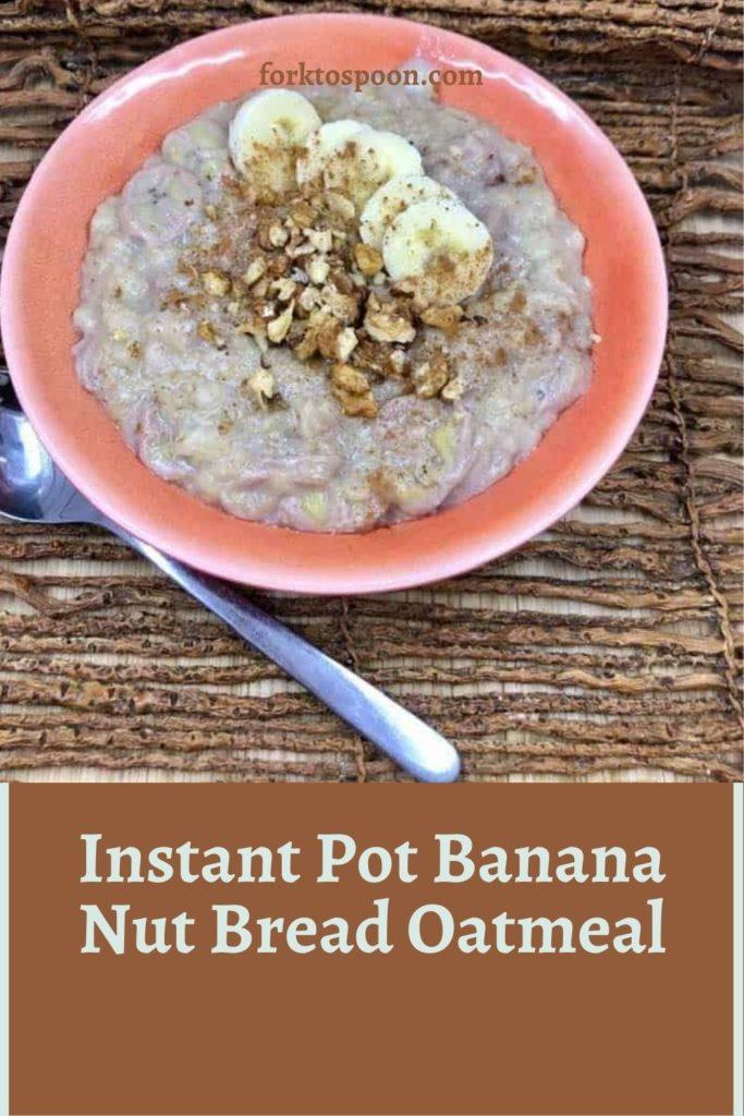 Instant Pot Banana Nut Bread Oatmeal