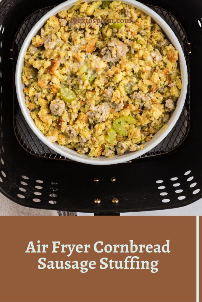 Air Fryer Cornbread Sausage Stuffing